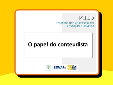 O papel do conteudista.