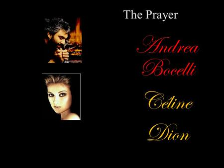 The Prayer Andrea Bocelli Céline Dion.