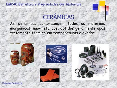 Materiais cerâmicos propriedades e aplicações