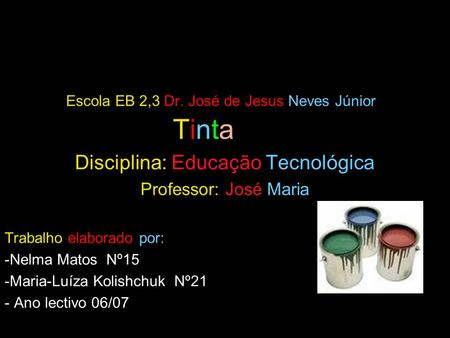 Escola EB 2,3 Dr. José de Jesus Neves Júnior Tinta