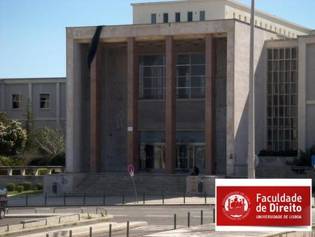 Introduction The Law School enjoys cultural and scientific autonomy, being a public legal person. As an element of the University of Lisbon, Law School.