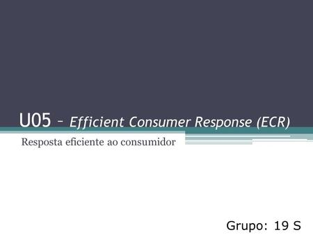 U05 – Efficient Consumer Response (ECR)