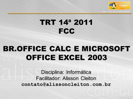 BR.OFFICE CALC E MICROSOFT OFFICE EXCEL 2003