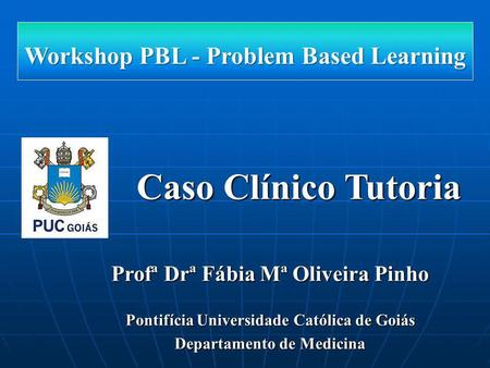 Caso Clínico Tutoria Workshop PBL - Problem Based Learning