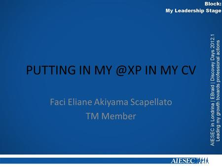 PUTTING IN IN MY CV Faci Eliane Akiyama Scapellato TM Member.