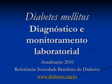 Diabetes mellitus Diagnóstico e monitoramento laboratorial