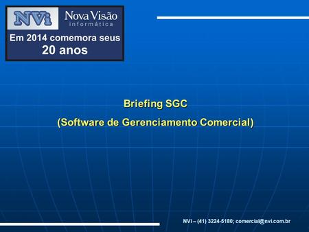 Briefing SGC (Software de Gerenciamento Comercial) NVi – (41) 3224-5180;