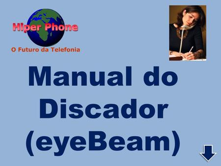 Manual do Discador (eyeBeam). Click sobre = eyeBeam setup.