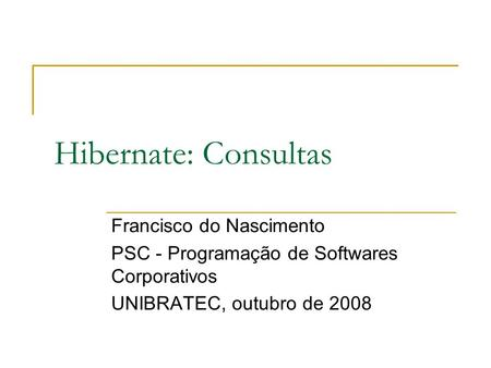Hibernate: Consultas Francisco do Nascimento