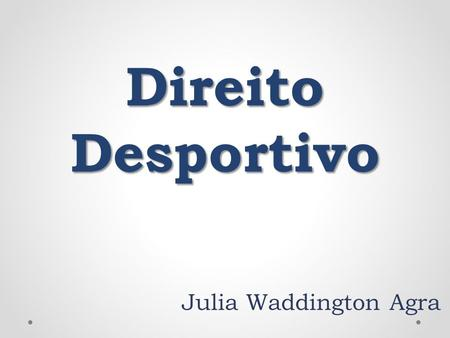 Direito Desportivo Julia Waddington Agra.