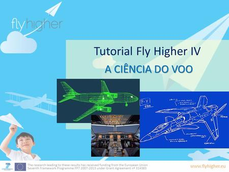 Tutorial Fly Higher IV A CIÊNCIA DO VOO.