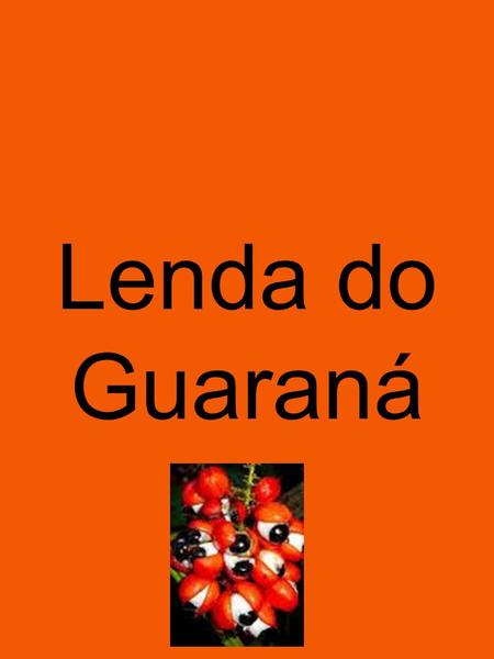 Lenda do Guaraná.