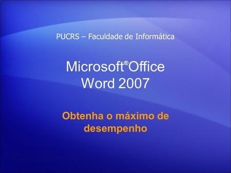 Microsoft®Office Word 2007