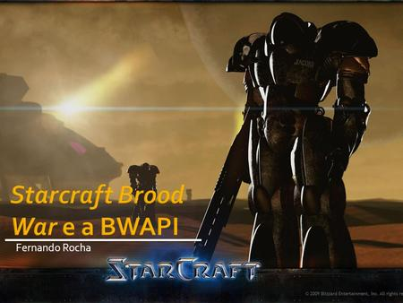 Starcraft Brood War e a BWAPI
