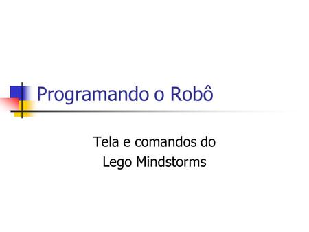Tela e comandos do Lego Mindstorms