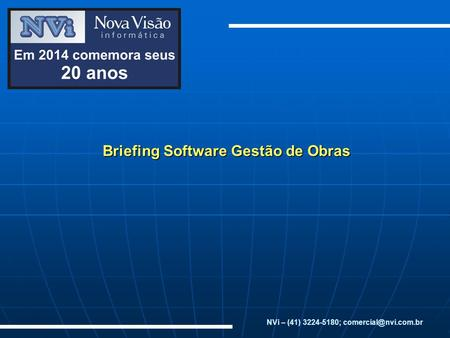 Briefing Software Gestão de Obras NVi – (41) 3224-5180;