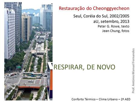 RESPIRAR, DE NOVO Restauração do Cheonggyecheon