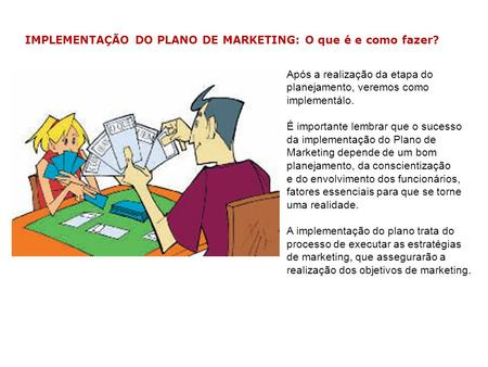 IMPLEMENTAÇÃO DO PLANO DE MARKETING: O que é e como fazer?