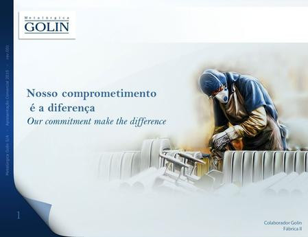 1 Nosso comprometimento é a diferença Our commitment make the difference.