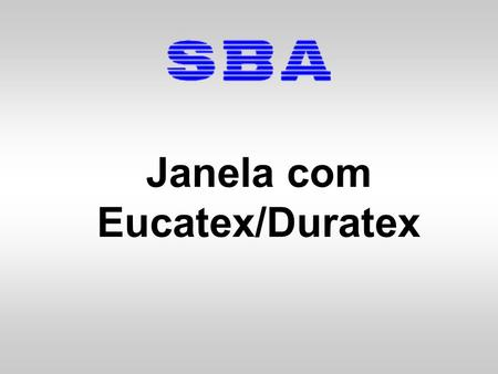 Janela com Eucatex/Duratex