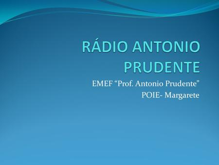 RÁDIO ANTONIO PRUDENTE