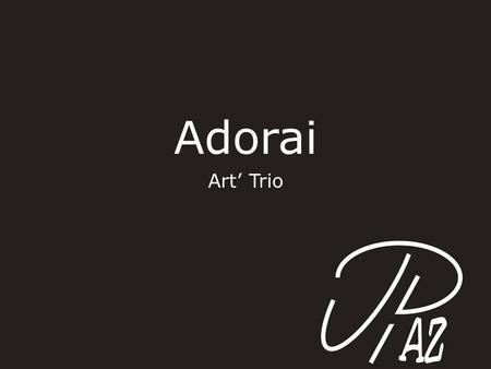 Adorai Art' Trio.