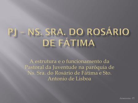 PJ – Ns. Sra. Do ROsário de Fátima