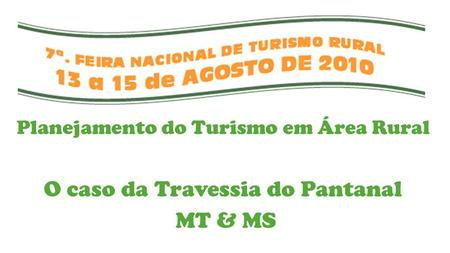 O caso da Travessia do Pantanal MT & MS