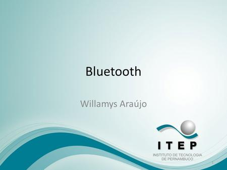 Bluetooth Willamys Araújo.