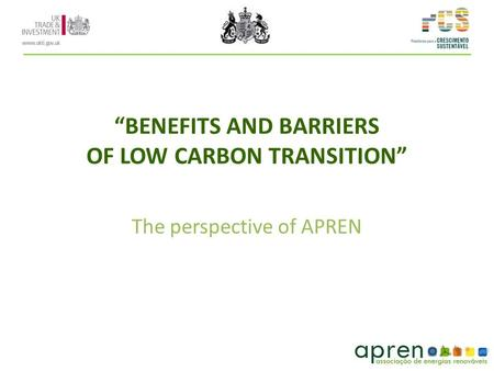 BENEFITS AND BARRIERS OF LOW CARBON TRANSITION The perspective of APREN.