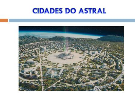CIDADES DO ASTRAL.