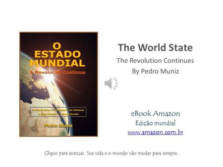 The World State The Revolution Continues By Pedro Muniz eBook Amazon Edição mundial www.amazon.com.br.
