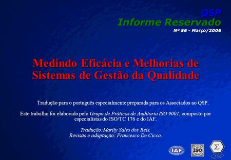 A Free sample background from www.pptbackgrounds.fsnet.co.uk Slide 1 QSP Informe Reservado Nº 56 - Março/2006 Medindo Eficácia e Melhorias de Sistemas.