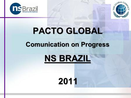 PACTO GLOBAL Comunication on Progress NS BRAZIL 2011.