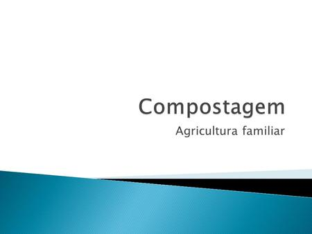 Compostagem Agricultura familiar.