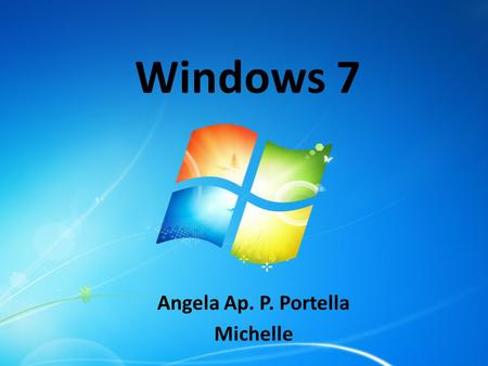 Windows 7 Angela Ap. P. Portella Michelle. O que é O Windows 7 ? O Windows 7 é a mais nova versão do Microsoft Windows uma série de sistemas operativos.