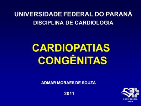 UNIVERSIDADE FEDERAL DO PARANÁ DISCIPLINA DE CARDIOLOGIA