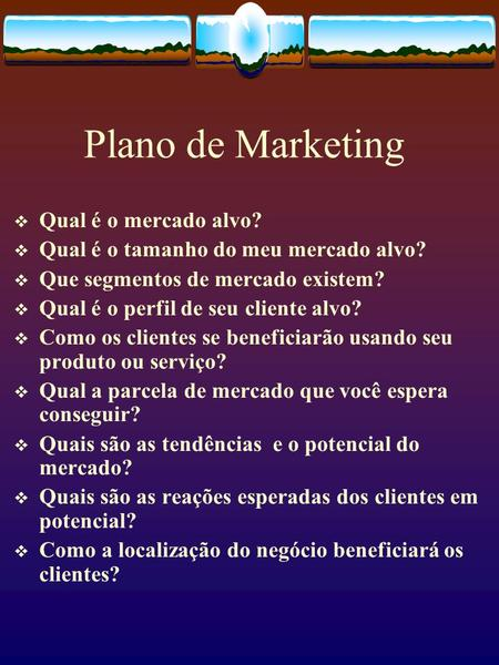 Plano de Marketing Qual é o mercado alvo?