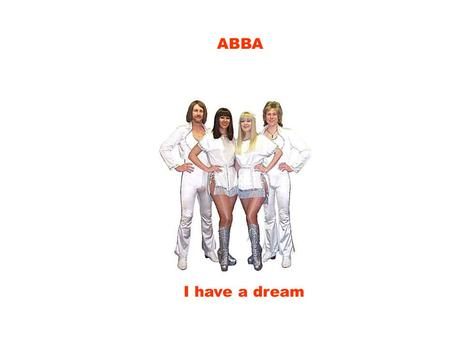 ABBA I have a dream.