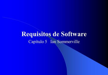 Requisitos de Software Capítulo 5 Ian Sommerville.