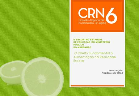 Nancy Aguiar Presidente do CRN-6