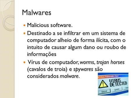 Malwares Malicious software.