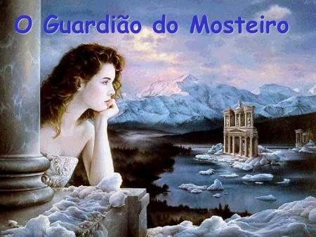 O Guardião do Mosteiro.