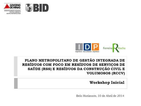 Workshop Inicial Belo Horizonte, 10 de Abril de 2014