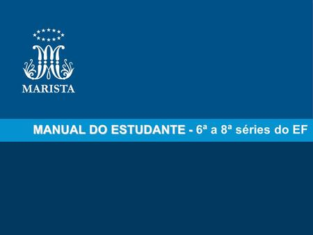 MANUAL DO ESTUDANTE - MANUAL DO ESTUDANTE - 6ª a 8ª séries do EF.