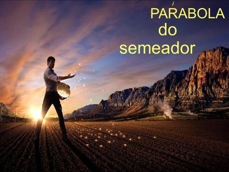 PARABOLA do semeador i.