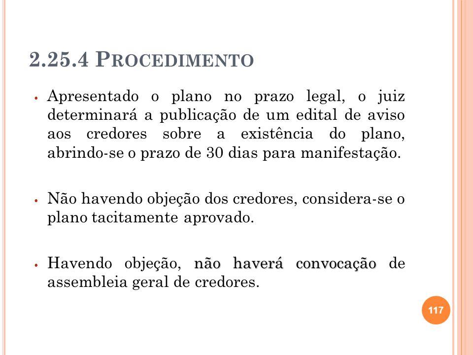 118 Se houver rejeição de credores que representem mais da metade dos créditos quirografários (art.