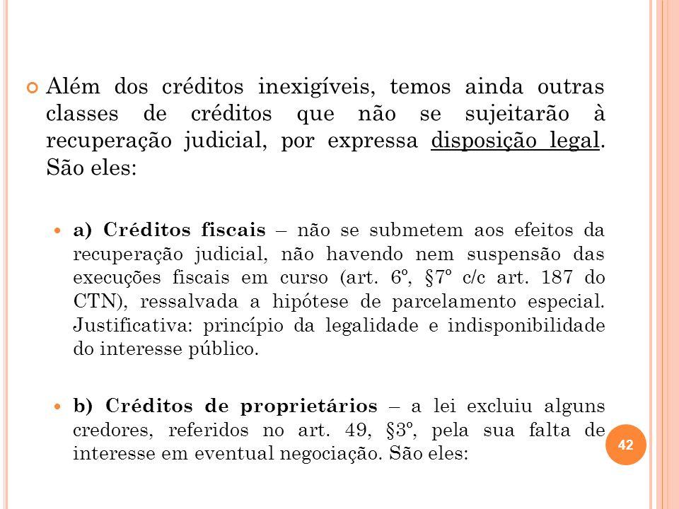 43 b.1) Credor titular da posição de proprietário fiduciário de bens móveis ou imóveis – quando o devedor aliena ao credor um bem sob a condição resolutiva do pagamento da obrigação garantida, reservando-se a posse direta.