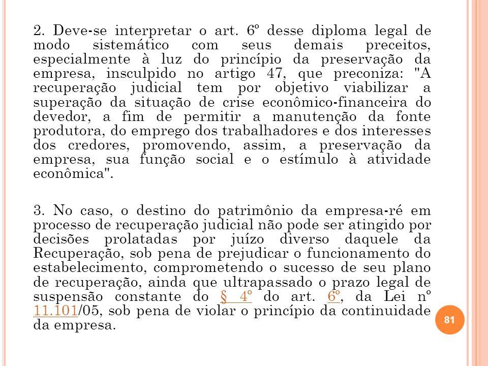 82 4.Precedentes: CC 90.075/SP, Rel. Min. Hélio Quaglia Barbosa, DJ de 04.08.08; CC 88661/SP, Rel.