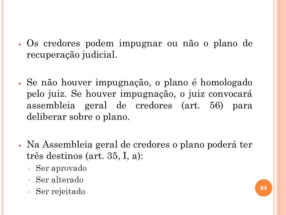 a) Aprovação do Plano: deve ser aprovado na assembleia, que é subdividida em 3 classes de credores (art.